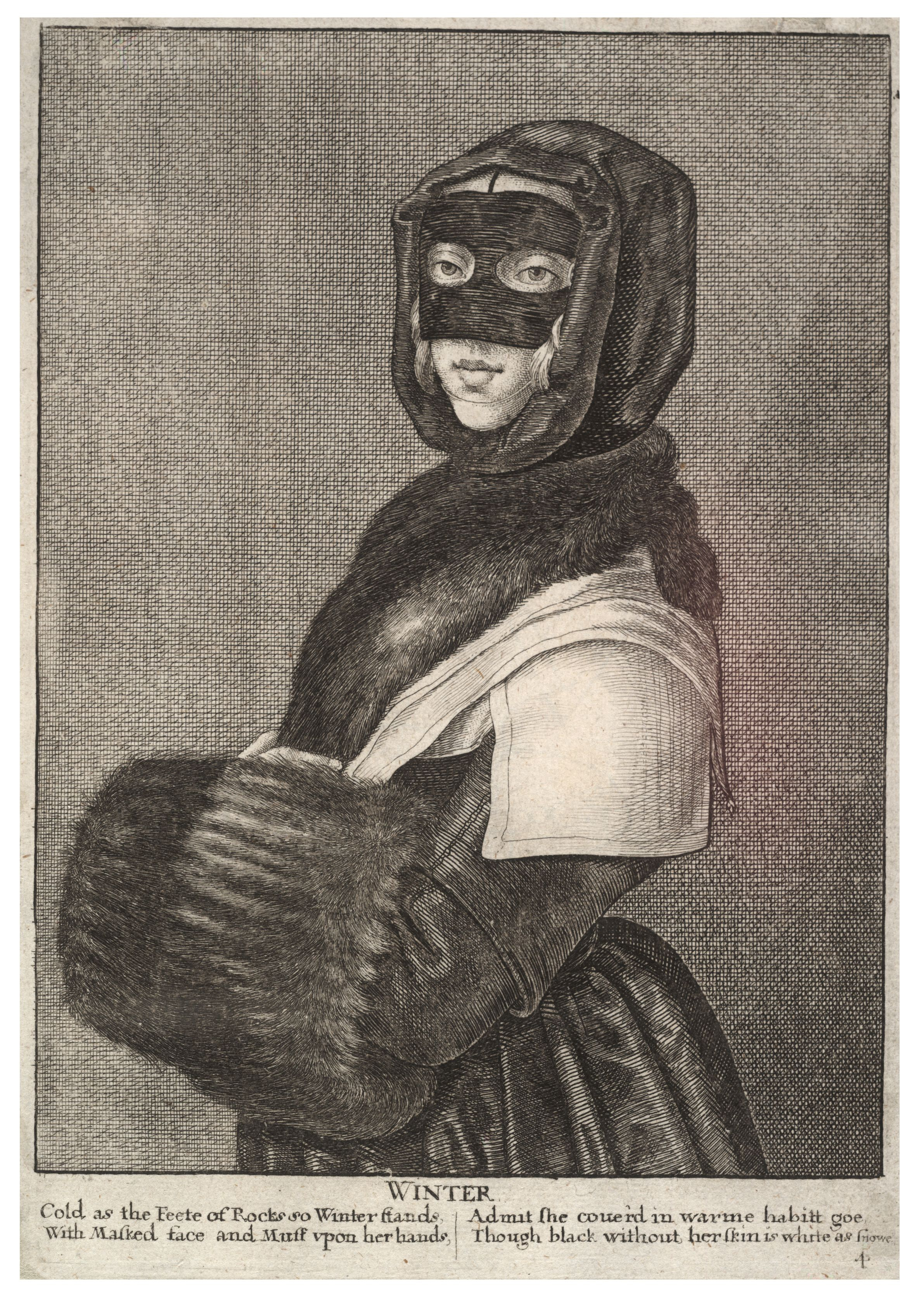 A seventeenth-century English woman wearing a mask and a carrying a fur muff, for cold weather. This image was engraved by the artist Wenceslaus Hollar in 1643.